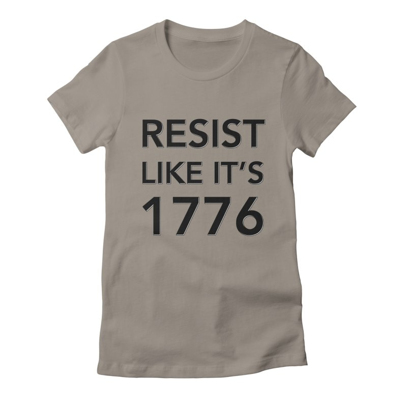 Resist Like it's 1776 Women's Fitted T-Shirt by Resistance Merch