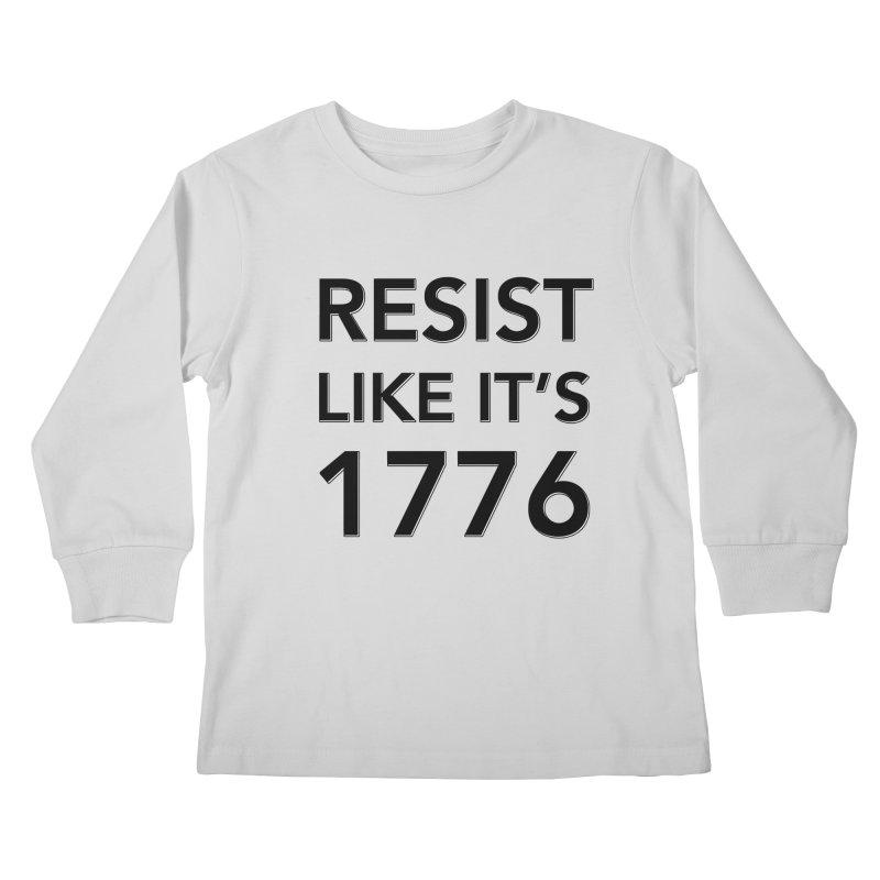 Resist Like it's 1776 Kids Longsleeve T-Shirt by Resistance Merch