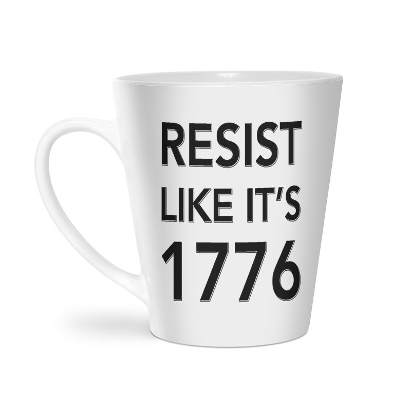 Resist Like it's 1776 Accessories Latte Mug by Resistance Merch