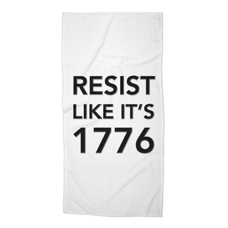 Resist Like it's 1776 Accessories Beach Towel by Resistance Merch