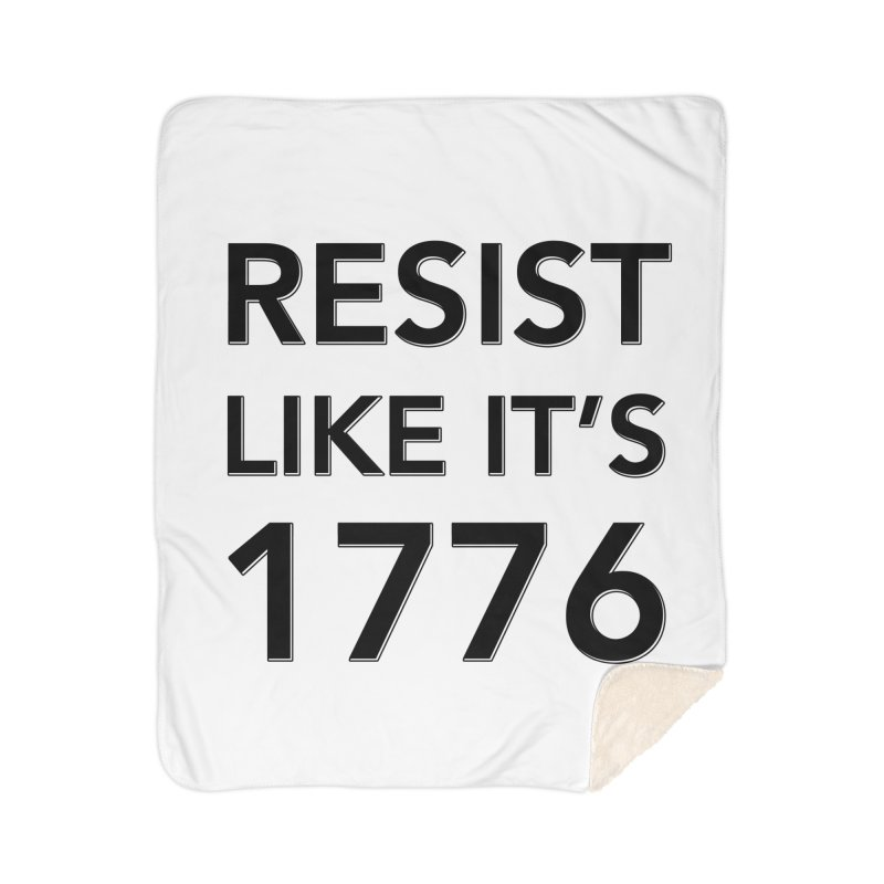 Resist Like it's 1776 Home Sherpa Blanket Blanket by Resistance Merch