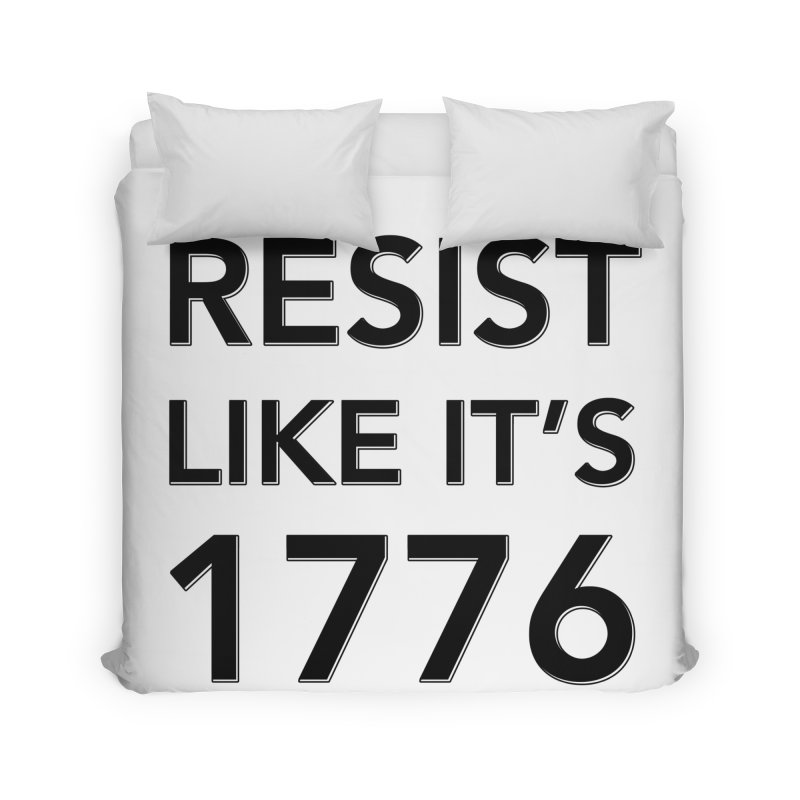 Resist Like it's 1776 Home Duvet by Resistance Merch