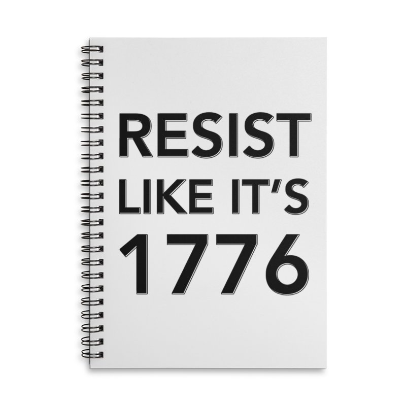 Resist Like it's 1776 Accessories Lined Spiral Notebook by Resistance Merch
