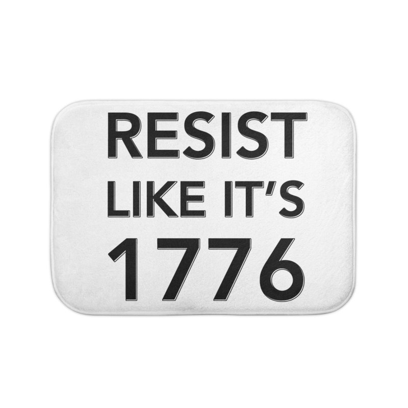 Resist Like it's 1776 Home Bath Mat by Resistance Merch