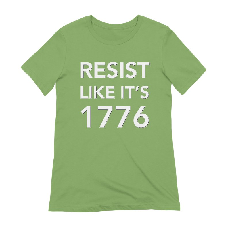 Resist Like it's 1776 —for dark backgrounds Women's Extra Soft T-Shirt by Resistance Merch