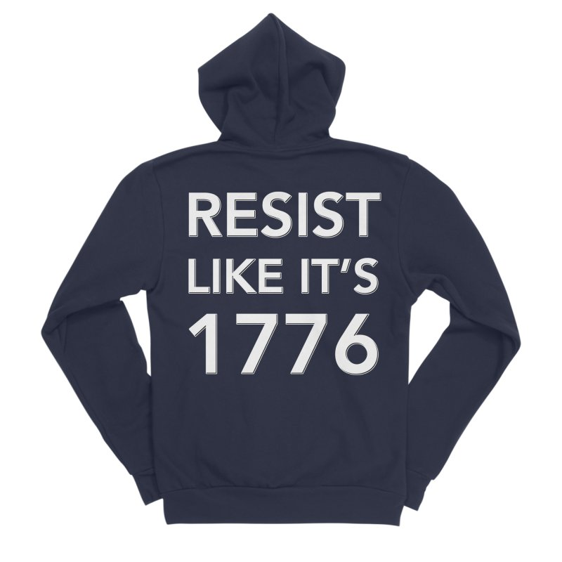 Resist Like it's 1776 —for dark backgrounds Women's Sponge Fleece Zip-Up Hoody by Resistance Merch