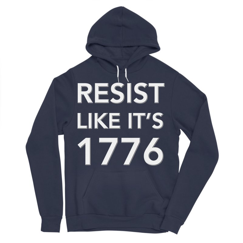 Resist Like it's 1776 — for dark backgrounds Women's Sponge Fleece Pullover Hoody by Resistance Merch