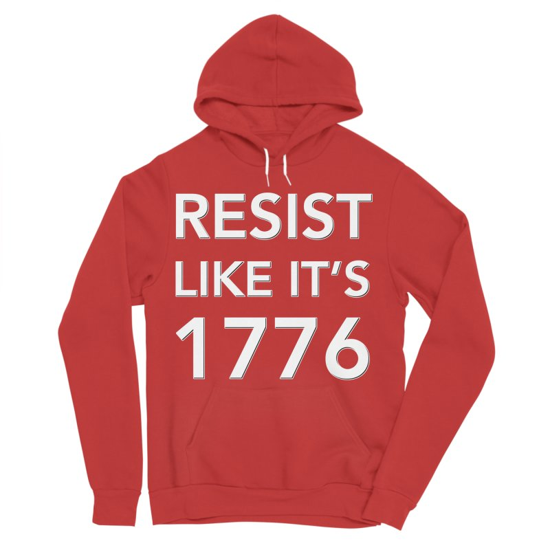 Resist Like it's 1776 —for dark backgrounds Women's Pullover Hoody by Resistance Merch