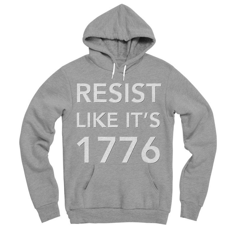 Resist Like it's 1776 —for dark backgrounds Men's Sponge Fleece Pullover Hoody by Resistance Merch