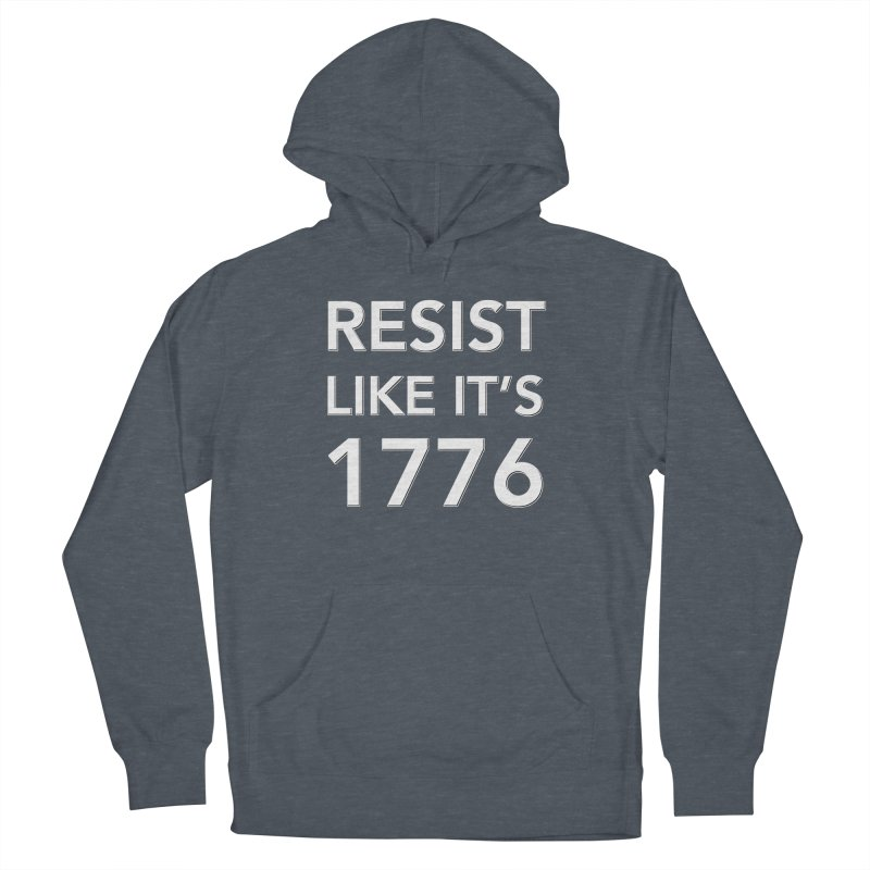 Resist Like it's 1776 — for dark backgrounds Men's French Terry Pullover Hoody by Resistance Merch