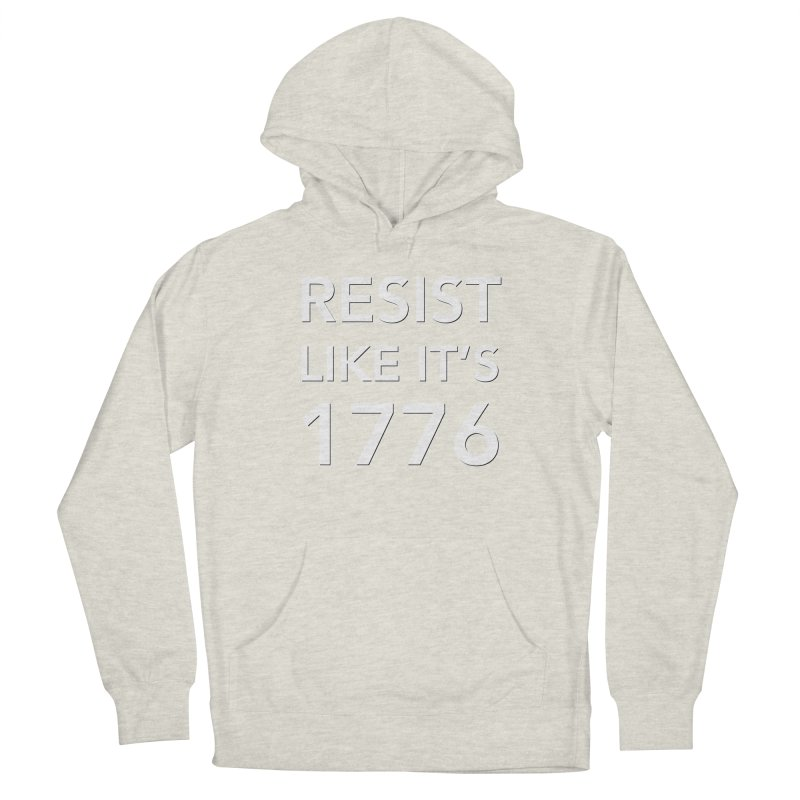 Resist Like it's 1776 —for dark backgrounds Men's Pullover Hoody by Resistance Merch