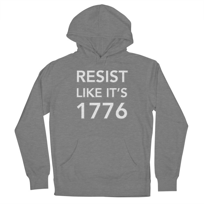 Resist Like it's 1776 — for dark backgrounds Women's Pullover Hoody by Resistance Merch