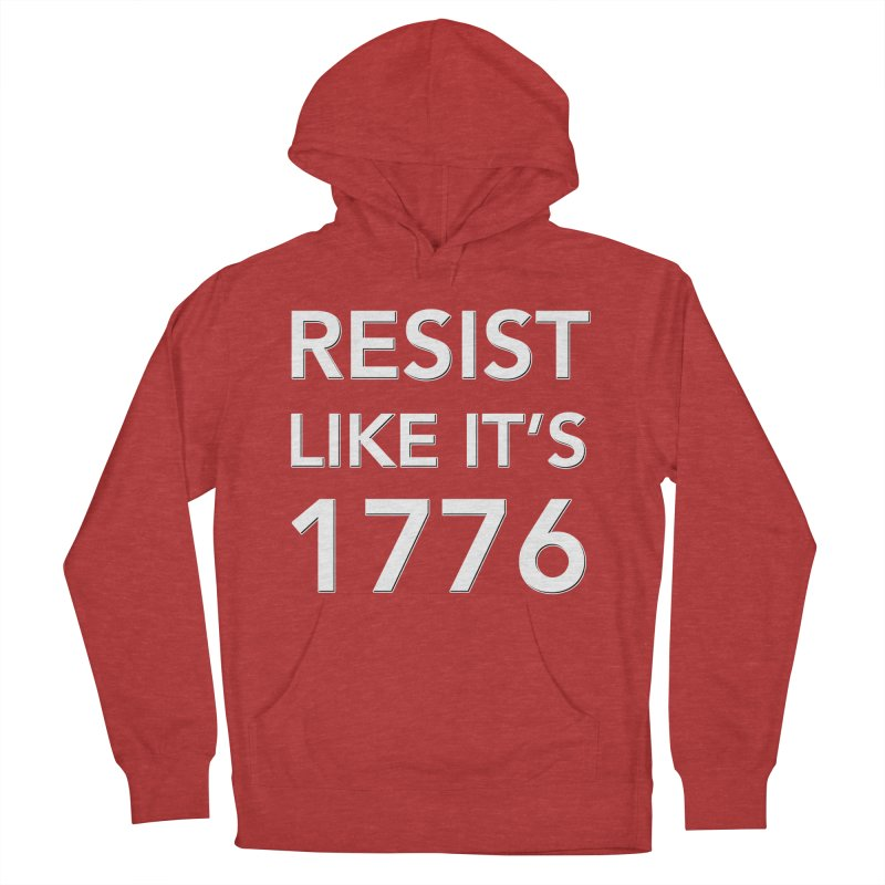 Resist Like it's 1776 — for dark backgrounds Women's French Terry Pullover Hoody by Resistance Merch