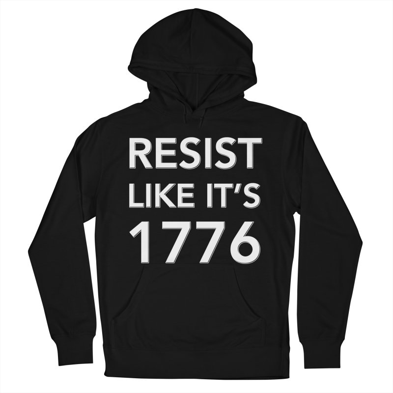 Resist Like it's 1776 —for dark backgrounds Women's French Terry Pullover Hoody by Resistance Merch