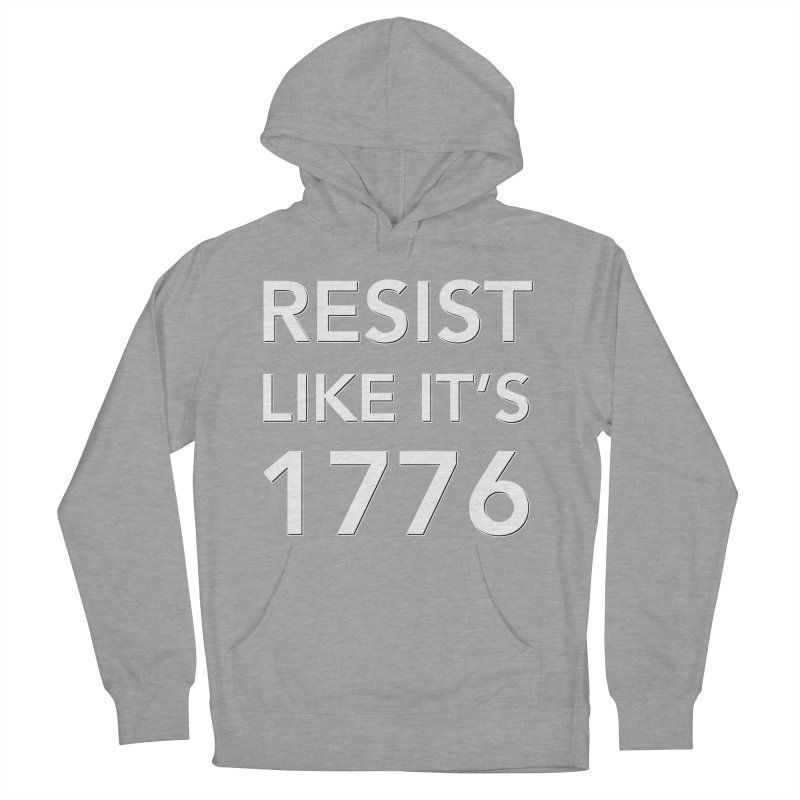 Resist Like it's 1776 —for dark backgrounds Men's French Terry Pullover Hoody by Resistance Merch