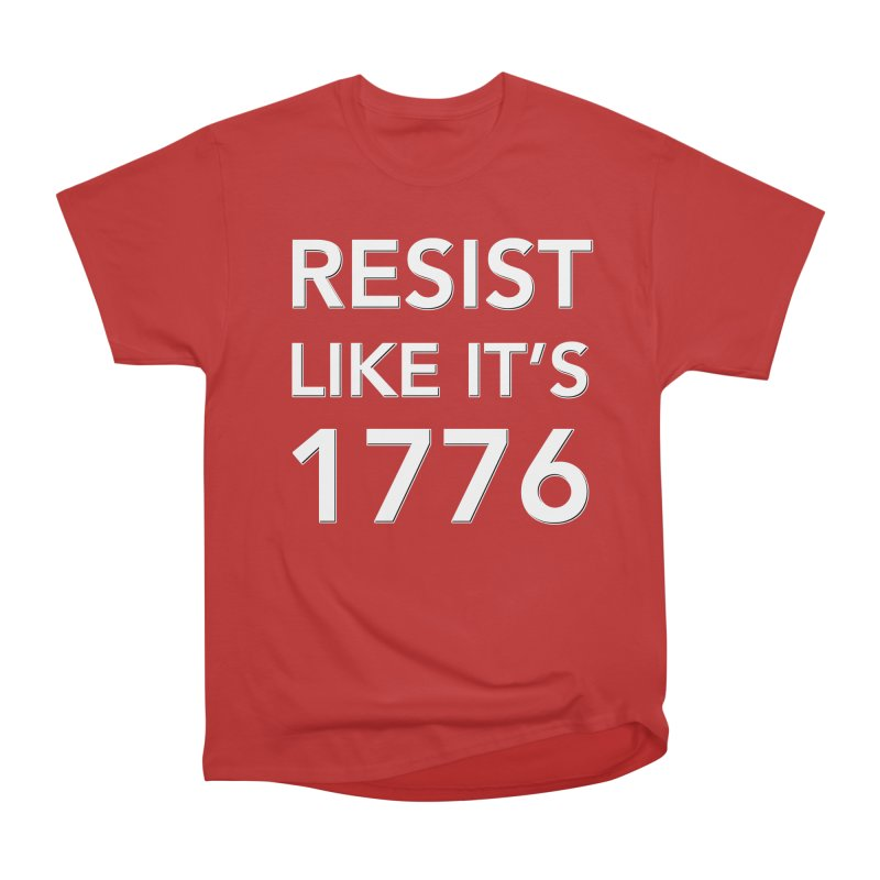 Resist Like it's 1776 — for dark backgrounds Men's Heavyweight T-Shirt by Resistance Merch