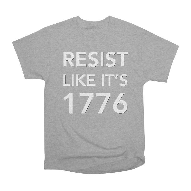 Resist Like it's 1776 —for dark backgrounds Men's Heavyweight T-Shirt by Resistance Merch