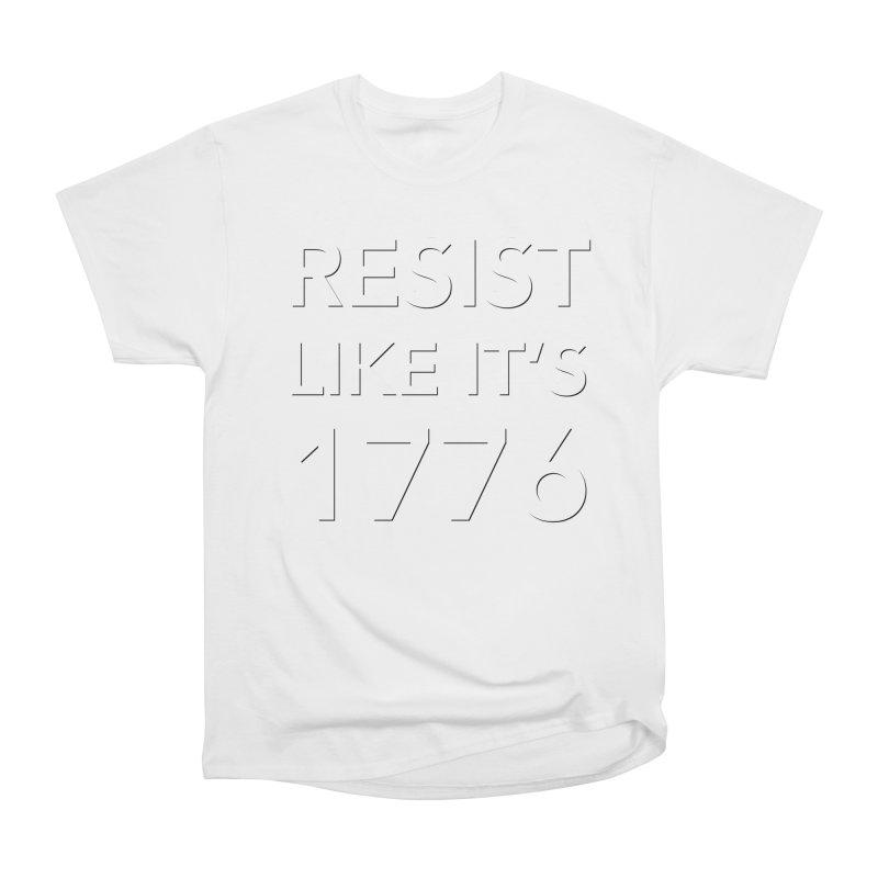 Resist Like it's 1776 —for dark backgrounds Women's Heavyweight Unisex T-Shirt by Resistance Merch