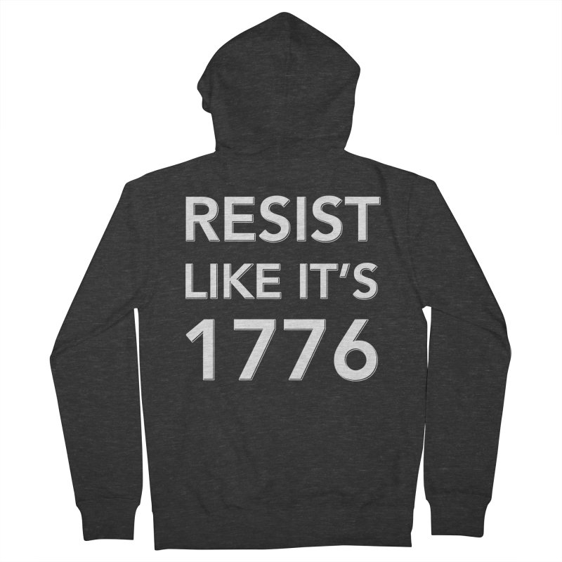 Resist Like it's 1776 — for dark backgrounds Women's French Terry Zip-Up Hoody by Resistance Merch