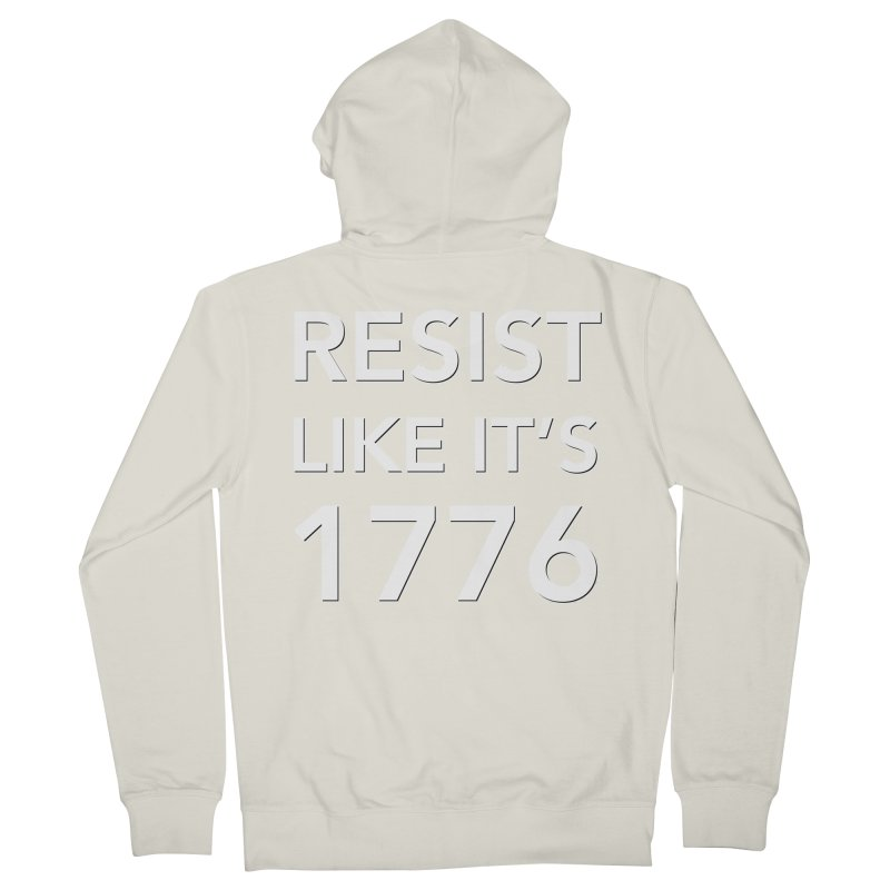 Resist Like it's 1776 —for dark backgrounds Women's French Terry Zip-Up Hoody by Resistance Merch