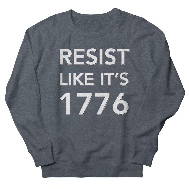 Resist Like it's 1776 —for dark backgrounds Women's French Terry Sweatshirt by Resistance Merch