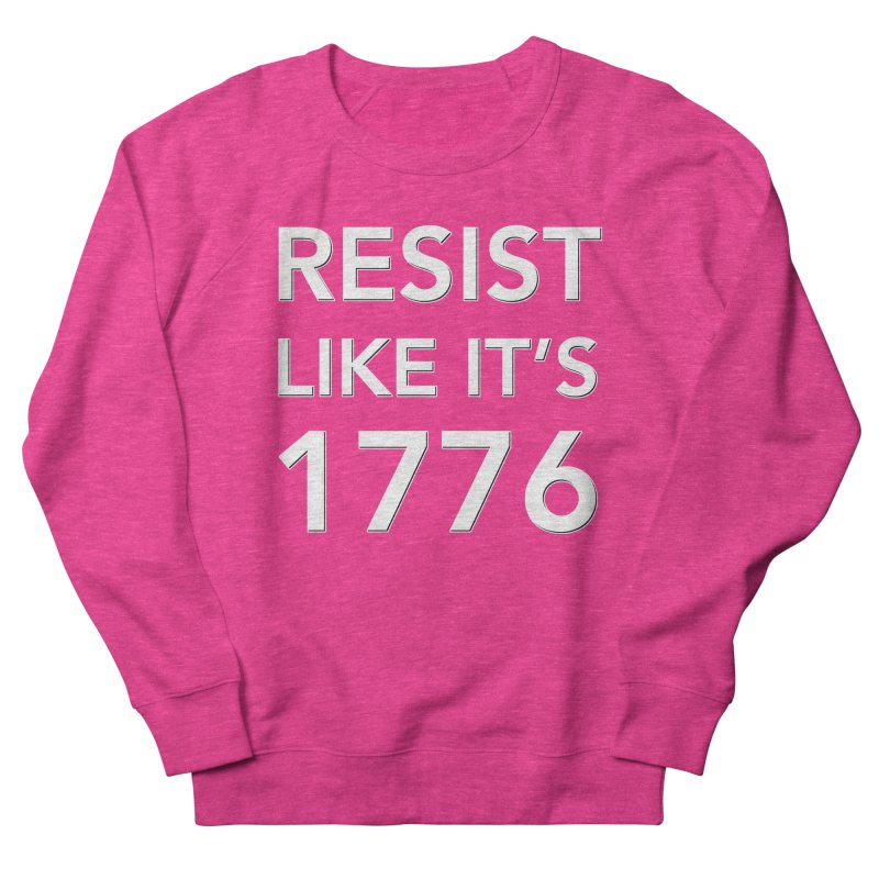 Resist Like it's 1776 — for dark backgrounds Men's French Terry Sweatshirt by Resistance Merch
