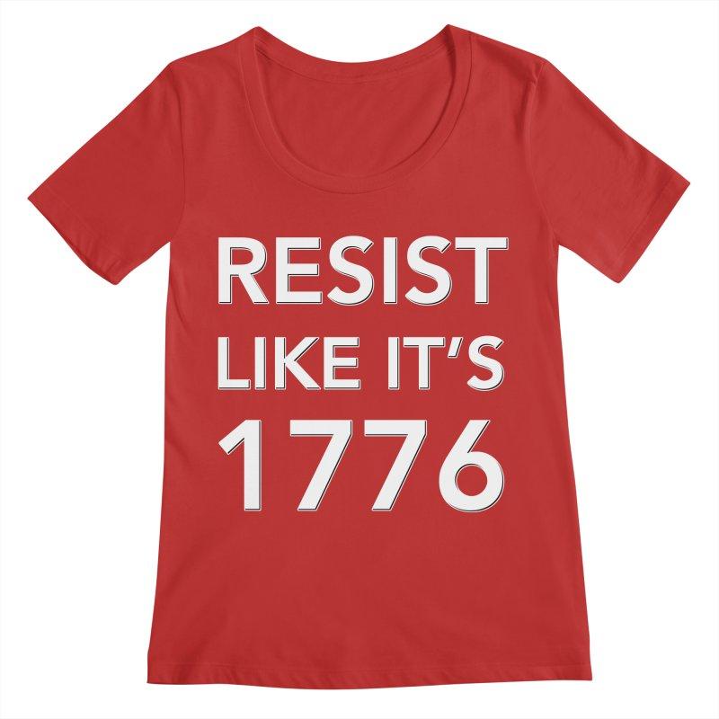 Resist Like it's 1776 —for dark backgrounds Women's Regular Scoop Neck by Resistance Merch