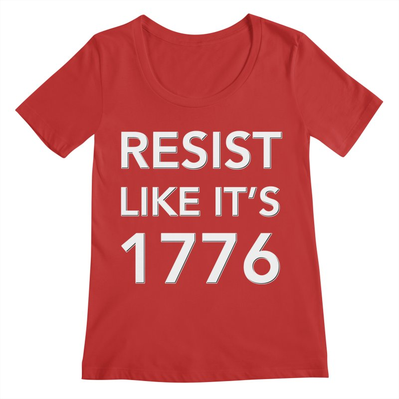 Resist Like it's 1776 — for dark backgrounds Women's Regular Scoop Neck by Resistance Merch