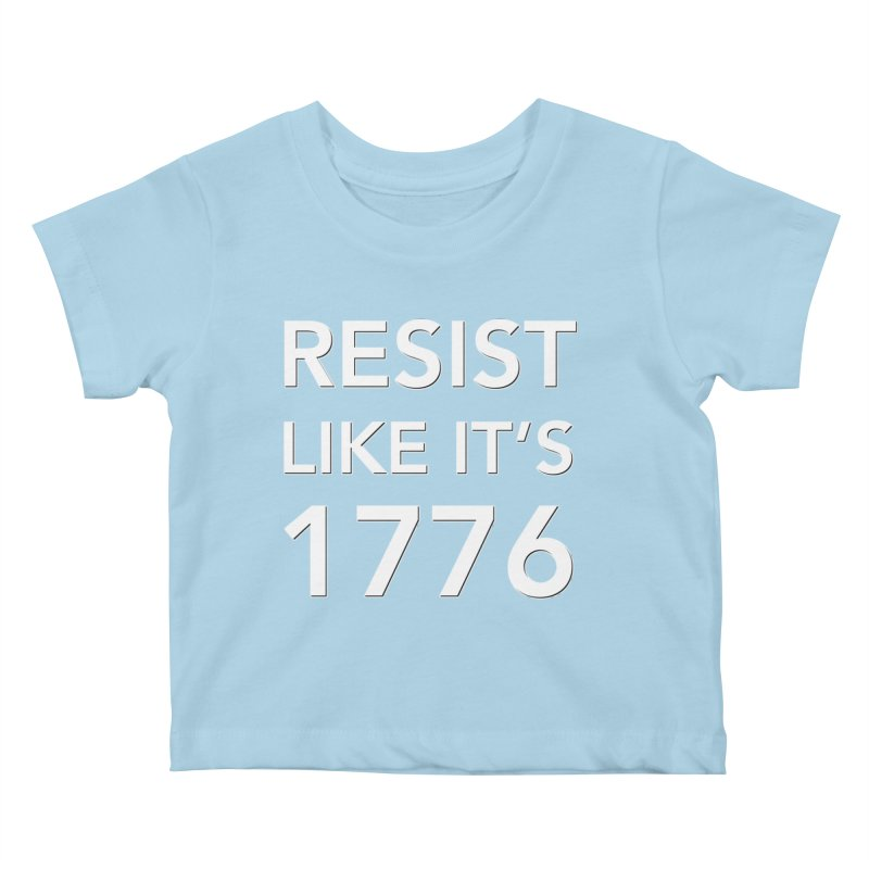 Resist Like it's 1776 —for dark backgrounds Kids Baby T-Shirt by Resistance Merch
