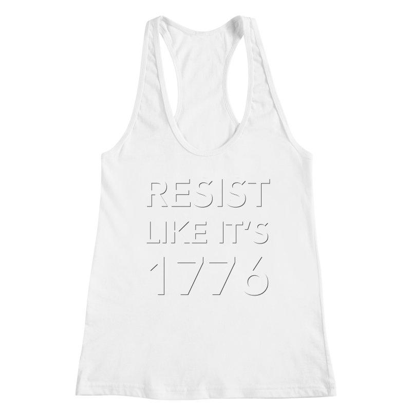 Resist Like it's 1776 —for dark backgrounds Women's Racerback Tank by Resistance Merch