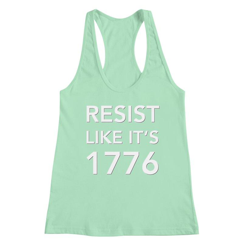 Resist Like it's 1776 —for dark backgrounds Women's Tank by Resistance Merch