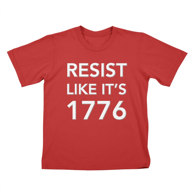 Resist Like it's 1776 — for dark backgrounds Kids T-Shirt by Resistance Merch