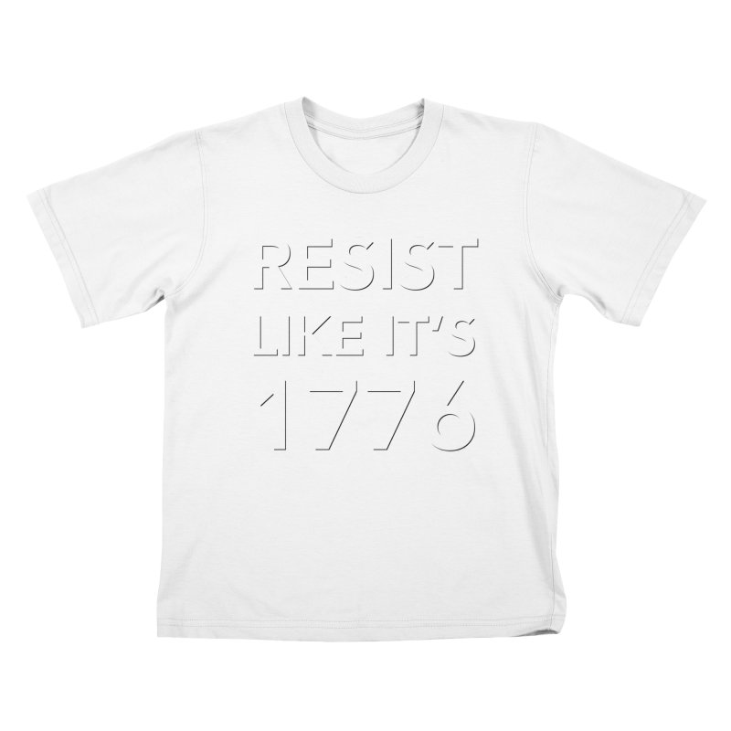 Resist Like it's 1776 —for dark backgrounds Kids T-Shirt by Resistance Merch