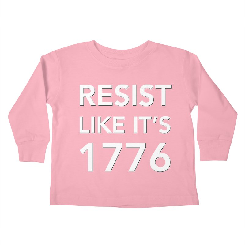 Resist Like it's 1776 —for dark backgrounds Kids Toddler Longsleeve T-Shirt by Resistance Merch