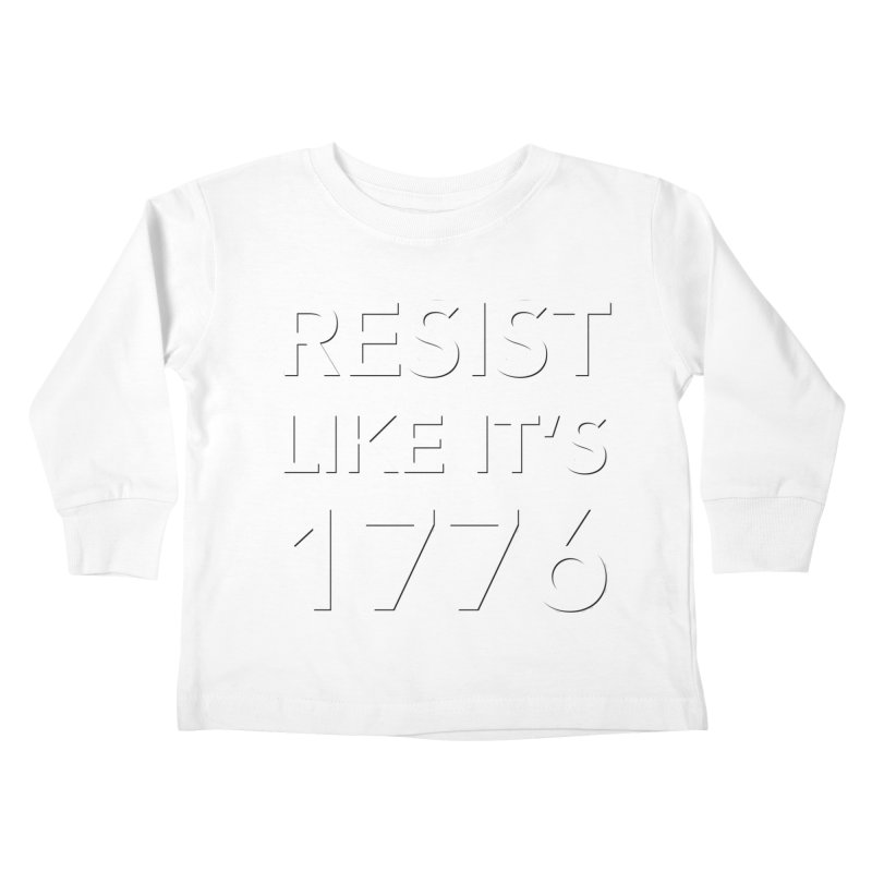 Resist Like it's 1776 — for dark backgrounds Kids Toddler Longsleeve T-Shirt by Resistance Merch