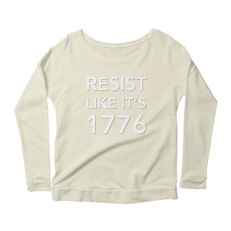 Resist Like it's 1776 —for dark backgrounds Women's Scoop Neck Longsleeve T-Shirt by Resistance Merch