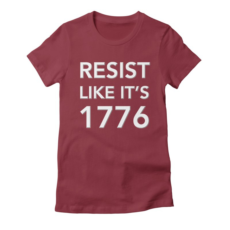 Resist Like it's 1776 —for dark backgrounds Women's Fitted T-Shirt by Resistance Merch