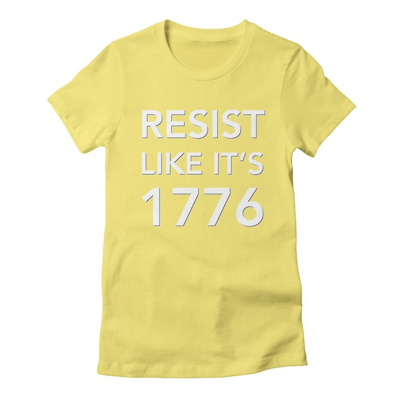 Resist Like it's 1776 — for dark backgrounds Women's Fitted T-Shirt by Resistance Merch