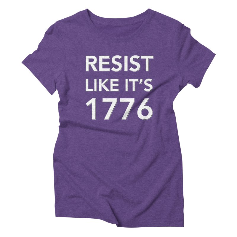 Resist Like it's 1776 — for dark backgrounds Women's Triblend T-Shirt by Resistance Merch