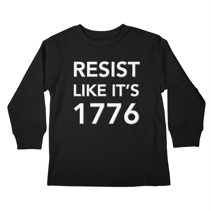 Resist Like it's 1776 — for dark backgrounds Kids Longsleeve T-Shirt by Resistance Merch