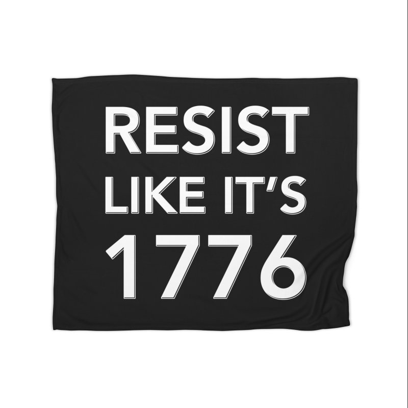 Resist Like it's 1776 — for dark backgrounds Home Blanket by Resistance Merch