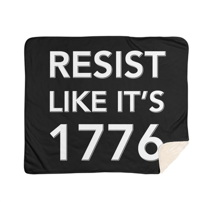Resist Like it's 1776 — for dark backgrounds Home Sherpa Blanket Blanket by Resistance Merch