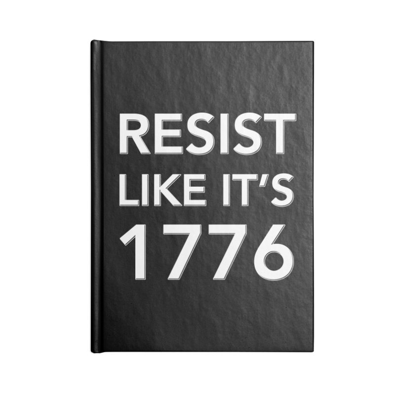 Resist Like it's 1776 — for dark backgrounds Accessories Lined Journal Notebook by Resistance Merch