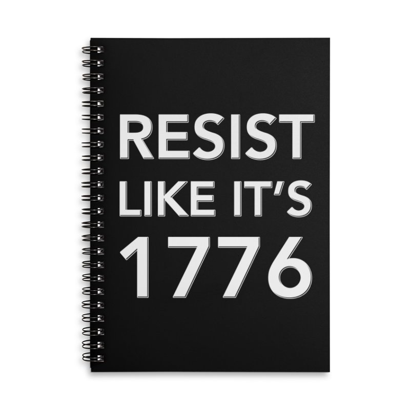 Resist Like it's 1776 — for dark backgrounds Accessories Lined Spiral Notebook by Resistance Merch