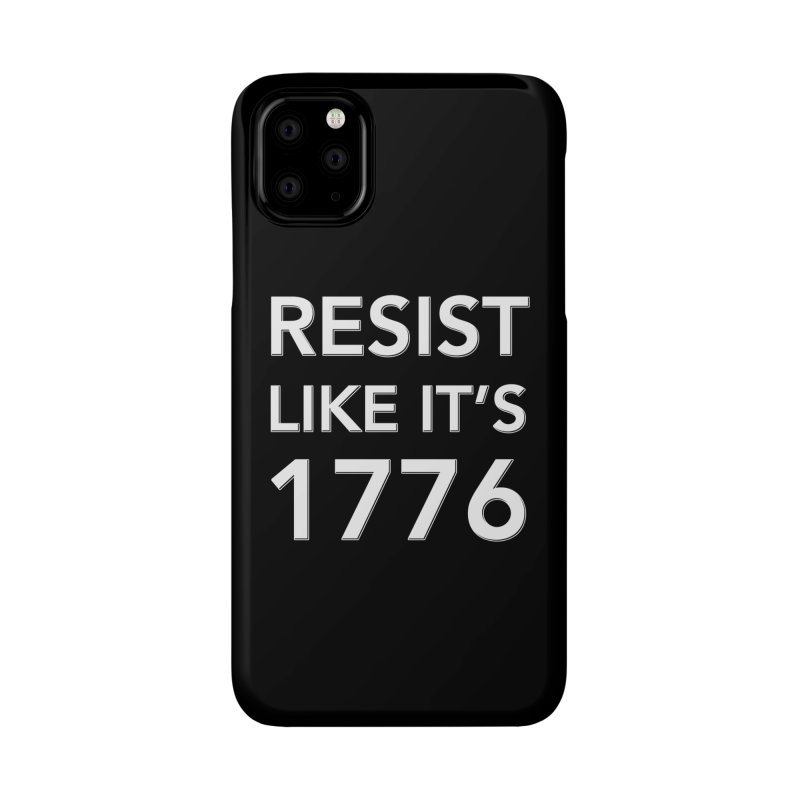 Resist Like it's 1776 —for dark backgrounds Accessories Phone Case by Resistance Merch
