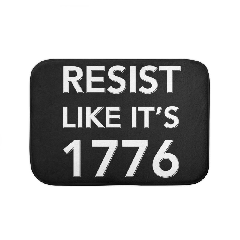 Resist Like it's 1776 — for dark backgrounds Home Bath Mat by Resistance Merch