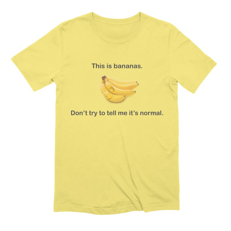 Bananas Men's Extra Soft T-Shirt by Resistance Merch