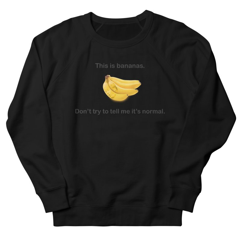 Bananas Men's French Terry Sweatshirt by Resistance Merch