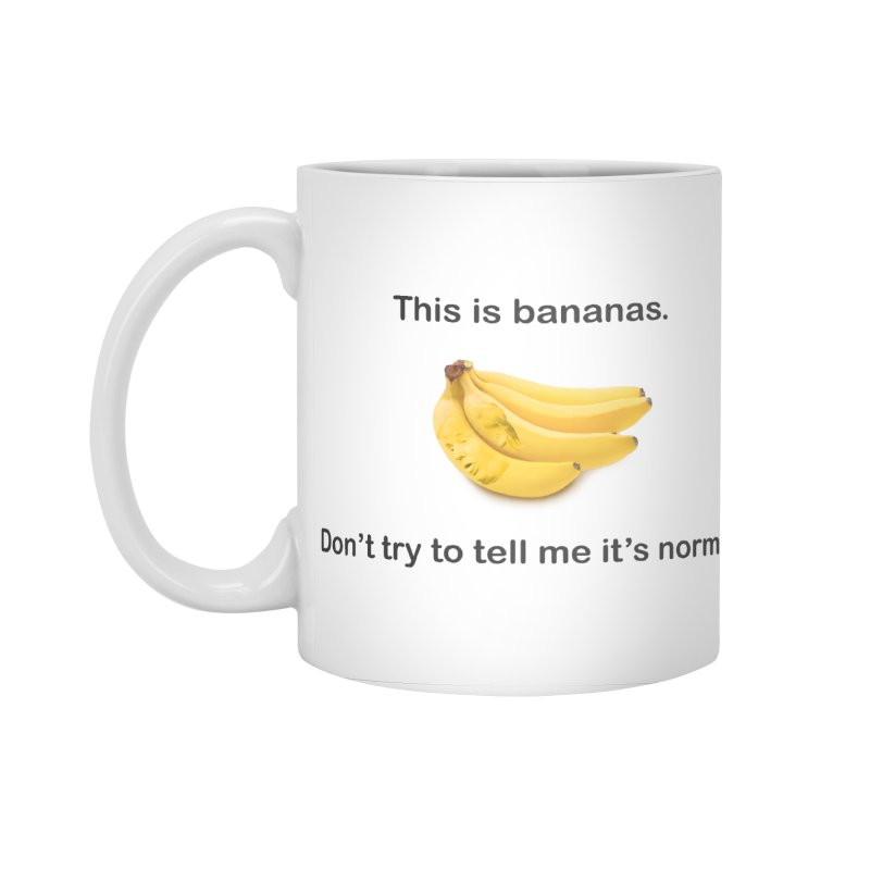 Bananas Accessories Standard Mug by Resistance Merch