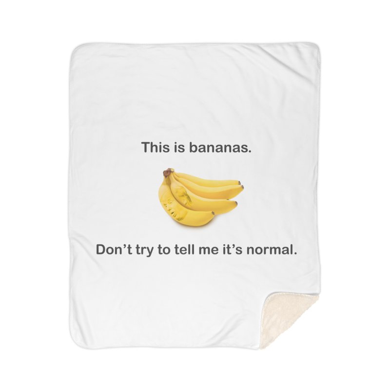 Bananas Home Sherpa Blanket Blanket by Resistance Merch
